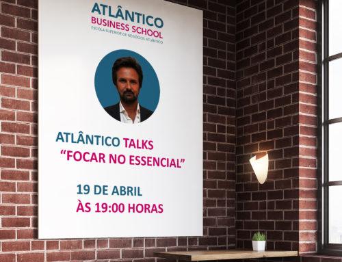 Atlântico Talks – Focar no Essencial